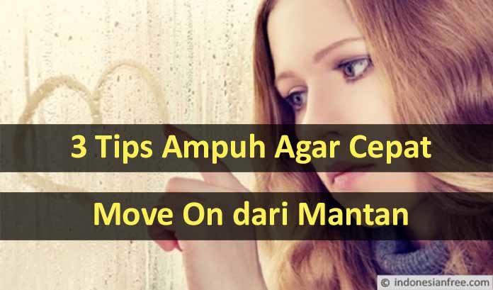 cara cepat move on setelah putus